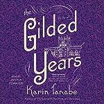 The Gilded Years: A Novel   Karin Tanabe