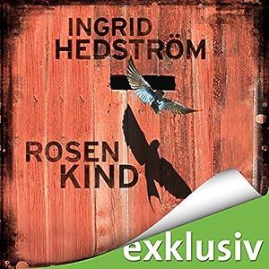 Rosenkind (Astrid Sammil 1) Hörbuch von Ingrid Hedström Gesprochen von: Sabine Arnhold