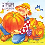 La Parábola De La Epoca De Las Calabazas (Spanish Edition) (082541329X) by Higgs, Liz Curtis