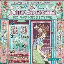 Die magische Rettung (Die Glücksbäckerei 5) Hörbuch von Kathryn Littlewood Gesprochen von: Sascha Icks