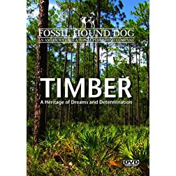 Timber: A Heritage of Dreams and Determination