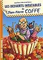 Les desserts inratables de Jean-Pierre Coffe