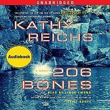 206 Bones: A Novel (       UNABRIDGED) by Kathy Reichs Narrated by Linda Emond