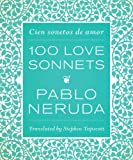One Hundred Love Sonnets: Cien sonetos de amor (English and Spanish Edition)