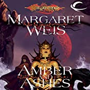 Amber and Ashes: Dragonlance: Dark Disciple, Book 1 | Margaret Weis
