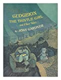 img - for Gudgekin The Thistle Girl and Other Tales book / textbook / text book