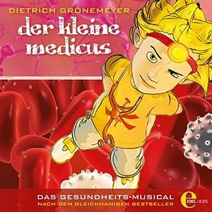Der Kleine Medicus. Das Gesundheitsmusical Hörbuch