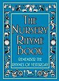 The Nursery Rhyme Book: Remember the Rhymes of Yesterday (Nursery Rhymes)