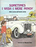 Sometimes I Wish I Were Mindy (A Concept Book) (0807575429) by Levine, Abby