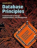 img - for Database Principles: Fundamentals of Design, Implementations and Management by Morris, Stephen, Crockett, Keeley, Rob, Peter, Coronel, Carl (2013) Paperback book / textbook / text book