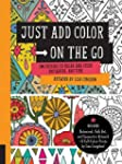 Just Add Color on the Go: 100 Designs...