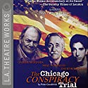 The Chicago Conspiracy Trial Performance by Peter Goodchild Narrated by David Schwimmer, George Murdock,  full cast