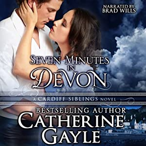 Seven Minutes in Devon: Cardiff Siblings, Book 1 | [Catherine Gayle]