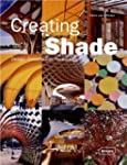 Creating Shade : Design, Construction...