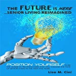 The Future Is Here: Senior Living Reimagined | Lisa M. Cini