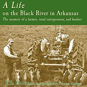 A Life on the Black River in Arkansas Audiobook