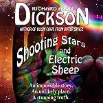 Shooting Stars and Electric Sheep | Richard Alan Dickson