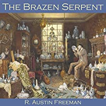 The Brazen Serpent Audiobook by R. Austin Freeman Narrated by Cathy Dobson
