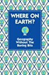 Where on Earth?: Geography without th...