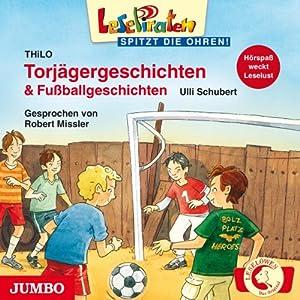 Torjägergeschichten & Fußballgeschichten (Lesepiraten) Hörbuch