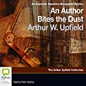 An Author Bites the Dust Audiobook by Arthur Upfield Narrated by Peter Hosking