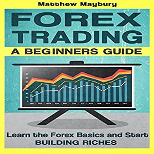 Forex: A Beginner's Guide to Forex Trading Audiobook