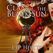 Clan of the Black Sun: The Juno Letters, Volume 3 | L. W. Hewitt
