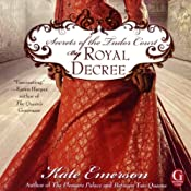 By Royal Decree: Secrets of the Tudor Court #3 | [Kate Emerson]