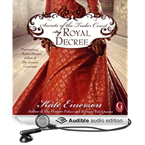 By Royal Decree: Secrets of the Tudor Court #3 (Unabridged)