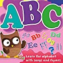 ABC: Learn Your Alphabet with Songs and Rhymes (       UNABRIDGED) by AudioGO Ltd Narrated by AudioGO Ltd