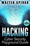 Hacking: Viruses and Malware, Hacking an Email Address and Facebook page, and more! Cyber Security Playground Guide - 3rd Edition (Penetration Testing, How to Hack, Basic Security, Computer Hacking)