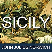 Sicily: An Island at the Crossroads of History (       UNABRIDGED) by John Julius Norwich Narrated by Michael Healy