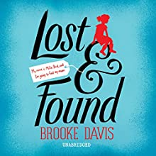 Lost & Found (       UNABRIDGED) by Brooke Davis Narrated by Nicolette McKenzie, Nigel Carrington, Helen Walsh
