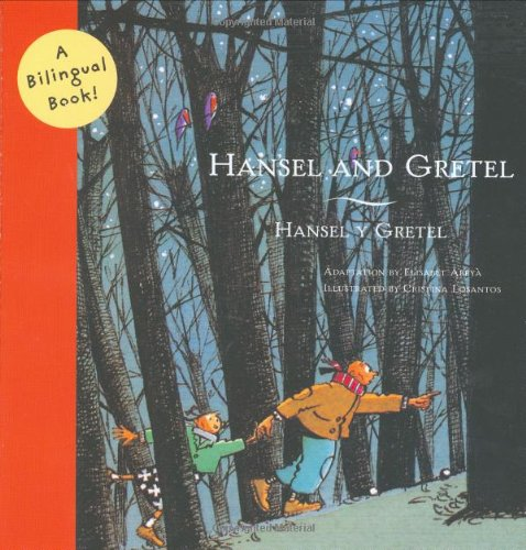 Hansel and Gretel/Hansel y Gretel: A Bilingual Book (Bilingual Fairy Tales)