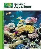Setup and Care of Saltwater Aquariums (A...