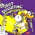 Just Disgusting (       UNABRIDGED) by Andy Griffiths Narrated by Stig Wemyss