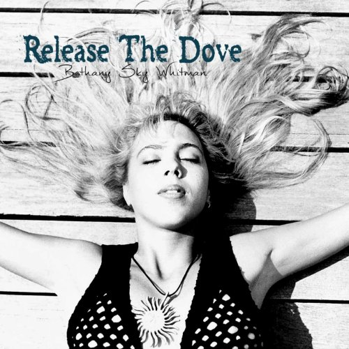 Bethany Sky Whitman - Release the Dove