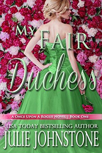 Julie Johnstone - My Fair Duchess (A Once Upon A Rogue Novel Book 1)