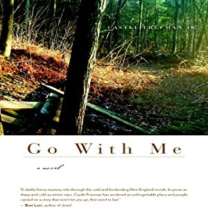 Go With Me: A Novel (P.S.) | [Castle Freeman]