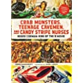 Crab Monsters, Teenage Cavemen, and Candy Stripe Nurses: Roger Corman, King of the B-Movie