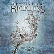 The Golden Yarn: A Reckless Novel: Mirrorworld, Book 3 | Cornelia Funke