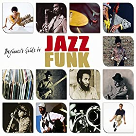 Beginners Guide to Jazz Funk
