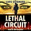 Lethal Circuit: A Michael Chase Spy Thriller, Book 1 (       UNABRIDGED) by Lars Guignard Narrated by Ben Sullivan