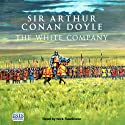 The White Company (       UNABRIDGED) by Arthur Conan Doyle Narrated by Nick Rawlinson
