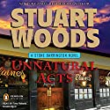 Unnatural Acts: A Stone Barrington Mystery, Book 23 (       UNABRIDGED) by Stuart Woods Narrated by Tony Roberts