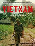 The Vietnam War: Jungles of Death