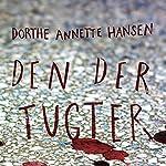 Den der tugter | Dorthe Annette Hansen