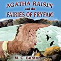 Agatha Raisin and the Fairies of Fryfam: Agatha Raisin, Book 10 (       UNABRIDGED) by M.C. Beaton Narrated by Penelope Keith