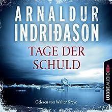 Tage der Schuld Hörbuch von Arnaldur Indriðason Gesprochen von: Walter Kreye