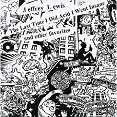 Jeffrey Lewis - The last time I did acid I went insane (2001)